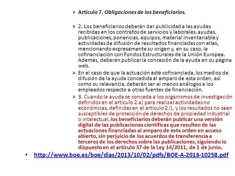 » Artículo 7. Obligaciones de los beneficiarios. » 2. Los beneficiarios deberán dar publicidad a las ayudas recibidas en los contratos de servicios y