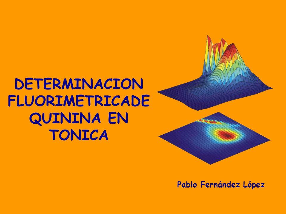 DETERMINACION FLUORIMETRICADE QUININA EN TONICA Pablo Fernández López