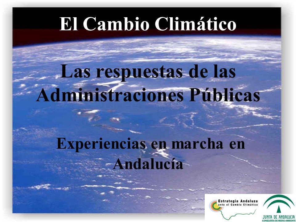 Esquema de la presentación Notas sobre el Cambio Climático El Cambio Climático en Andalucía Experiencias en marcha en Andalucía