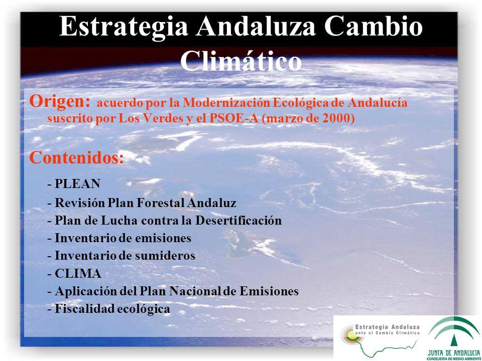 Origen: acuerdo por la Modernización Ecológica de Andalucía suscrito por Los Verdes y el PSOE-A (marzo de 2000) Contenidos: - PLEAN - Revisión Plan Fo