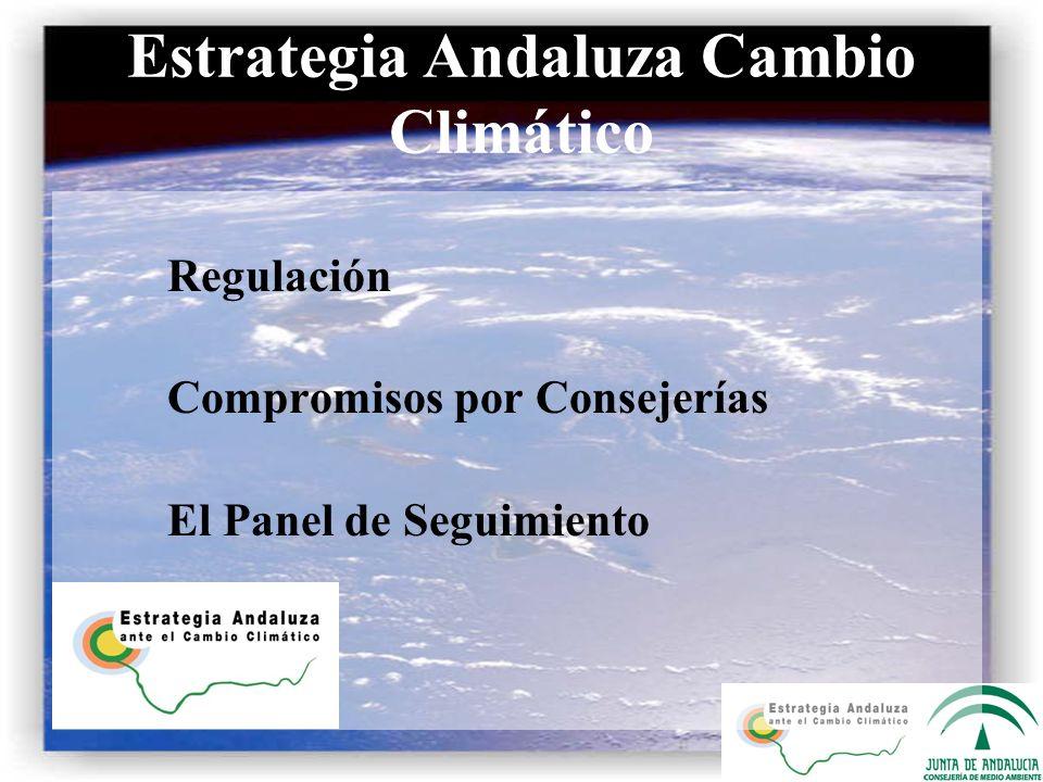Regulación Compromisos por Consejerías El Panel de Seguimiento Estrategia Andaluza Cambio Climático