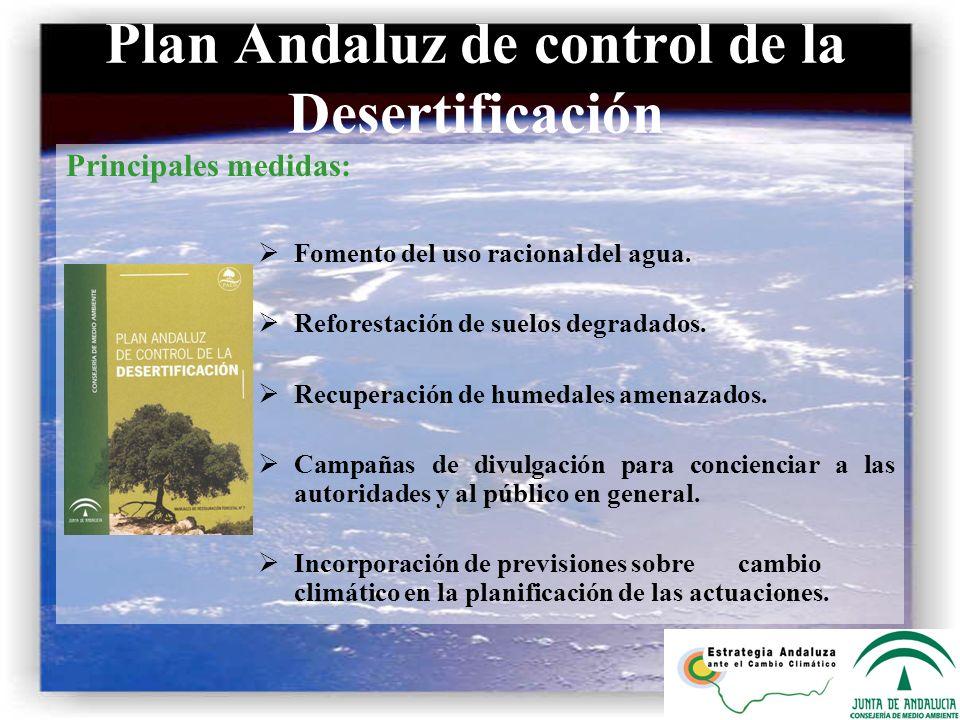 Principales medidas: Fomento del uso racional del agua. Reforestación de suelos degradados. Recuperación de humedales amenazados. Campañas de divulgac