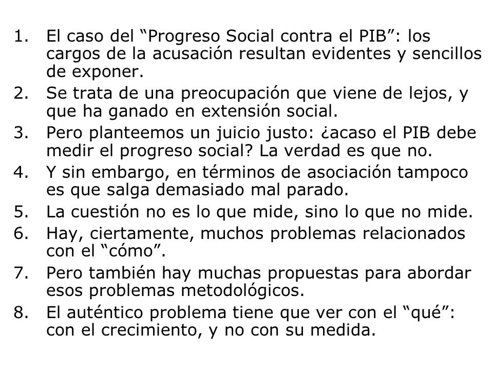 1.El caso del Progreso Social contra el PIB: los cargos de la acusación resultan evidentes y sencillos de exponer. 2.Se trata de una preocupación que