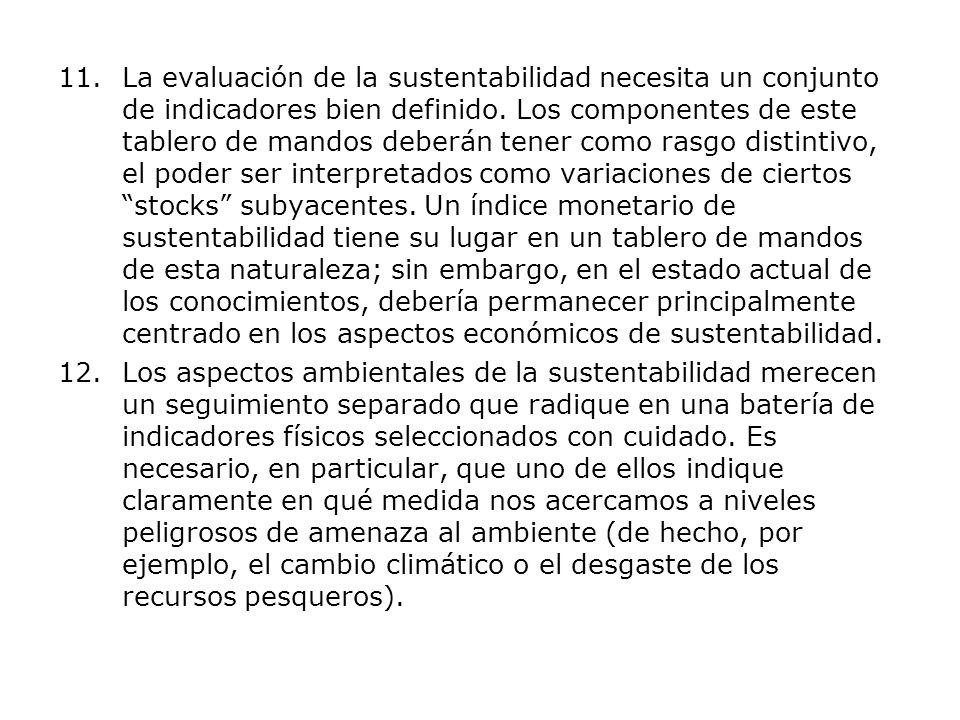 11.La evaluación de la sustentabilidad necesita un conjunto de indicadores bien definido. Los componentes de este tablero de mandos deberán tener como