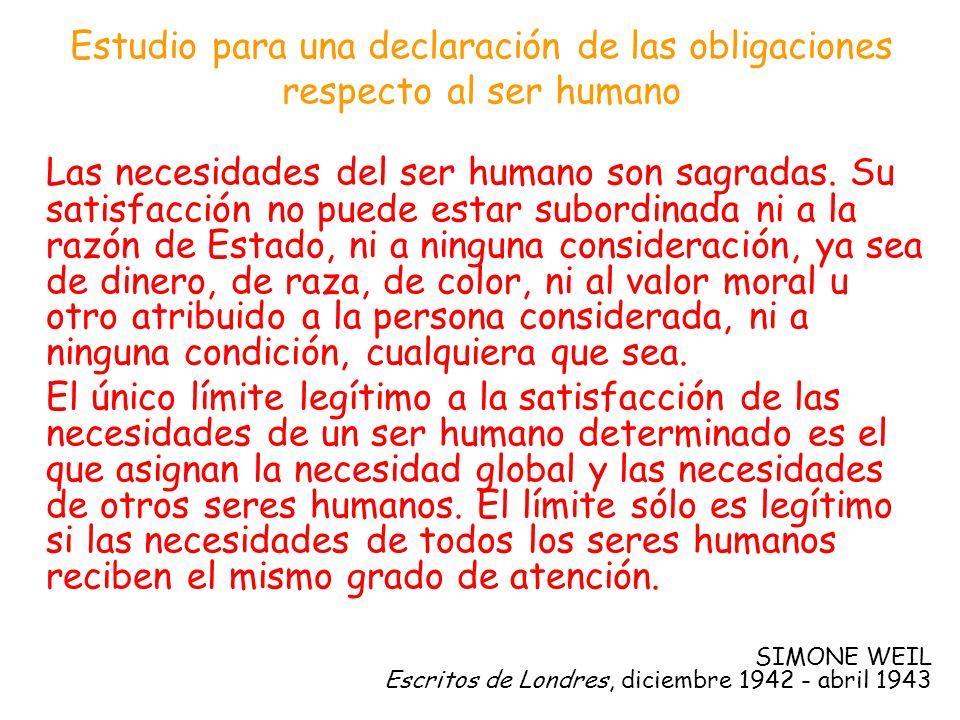Estudio para una declaración de las obligaciones respecto al ser humano Las necesidades del ser humano son sagradas. Su satisfacción no puede estar su