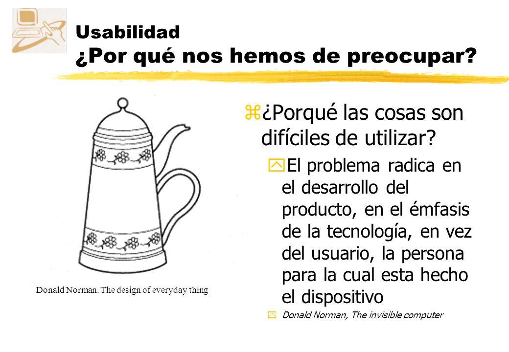 Usabilidad y accesibilidad zUsabilidad yFácil de usar, fácil de aprender zAccesibilidad yAsegurar que las personas son capaces de utilizar el producto