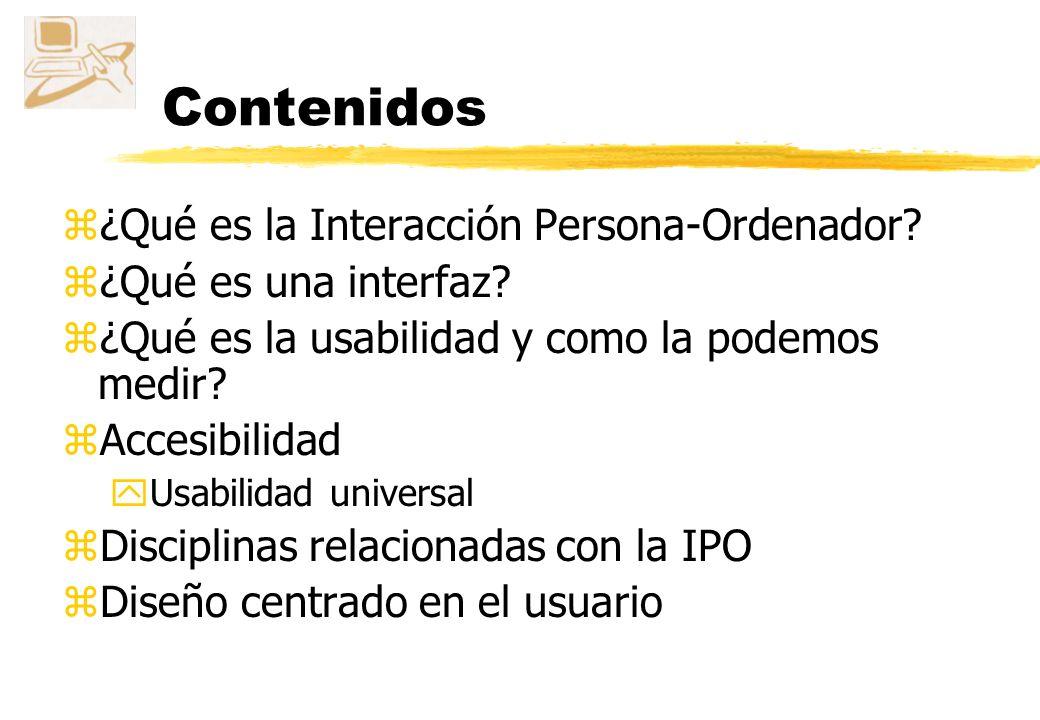 Interacción Persona-Ordenador Objetivos zEntender y describir que es la interacción persona-ordenador zConocer y aprender el concepto de interfaz zCon
