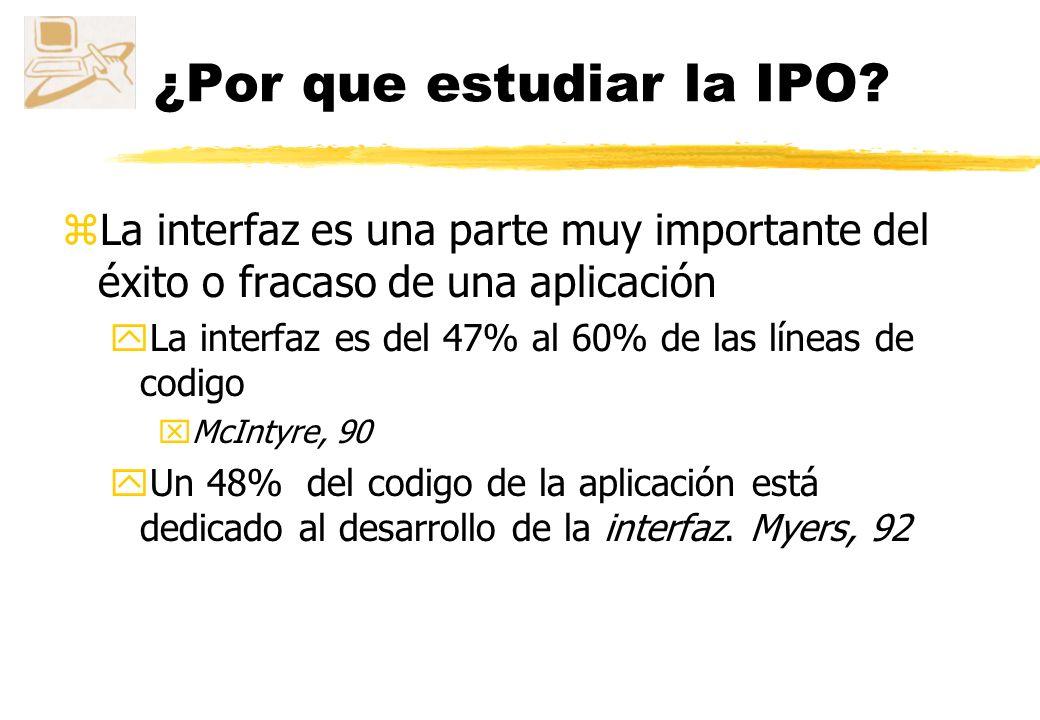 Conclusiones zLa IPO es una disciplina bien asentada zLa interfaz es un concepto amplio y en la que hay que tener en cuenta todo el entorno zAcceso para todos zLa usabilidad como objetivo fundamental zLa interdisciplinariedad de la IPO zDiseño centrado en el usuario