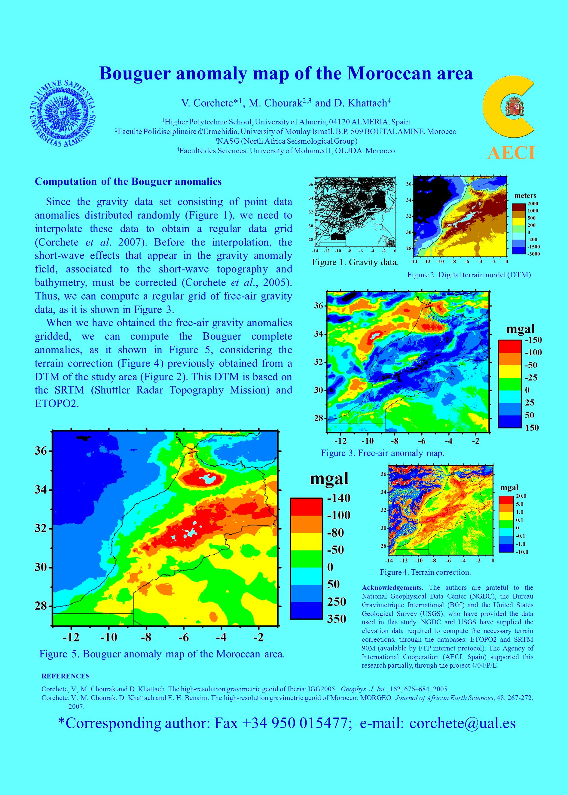 Bouguer anomaly map of the Moroccan area V. Corchete* 1, M. Chourak 2,3 and D. Khattach 4 1 Higher Polytechnic School, University of Almeria, 04120 AL