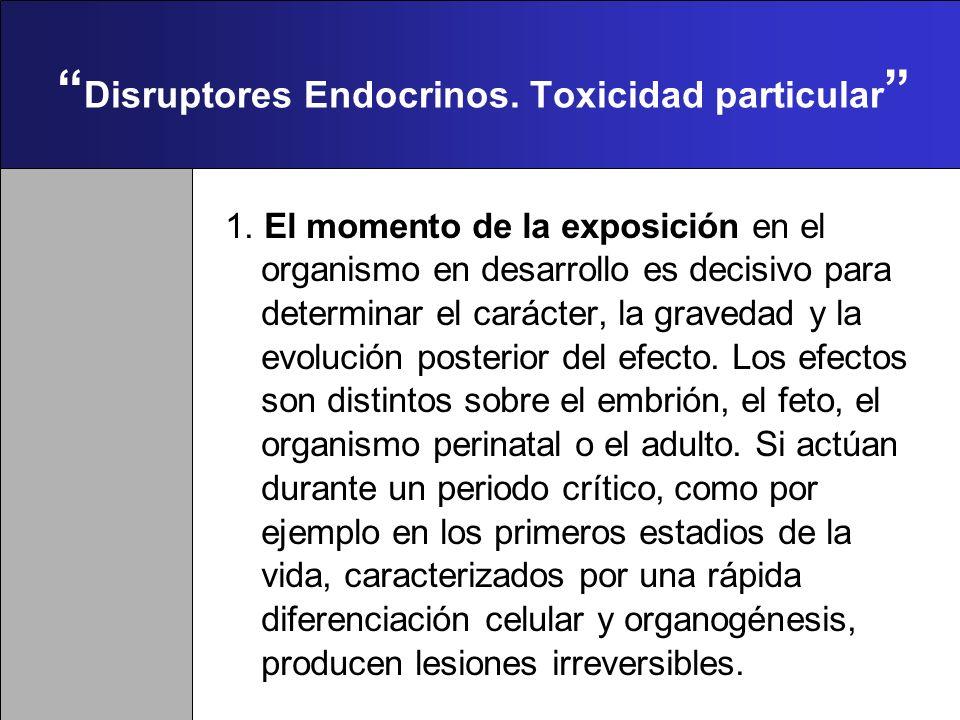 Escenario de exposición a DEs Cuáles son las vías de exposición a DEs? La exposición ocurre fundamentalmente a través de la dieta aunque también por o
