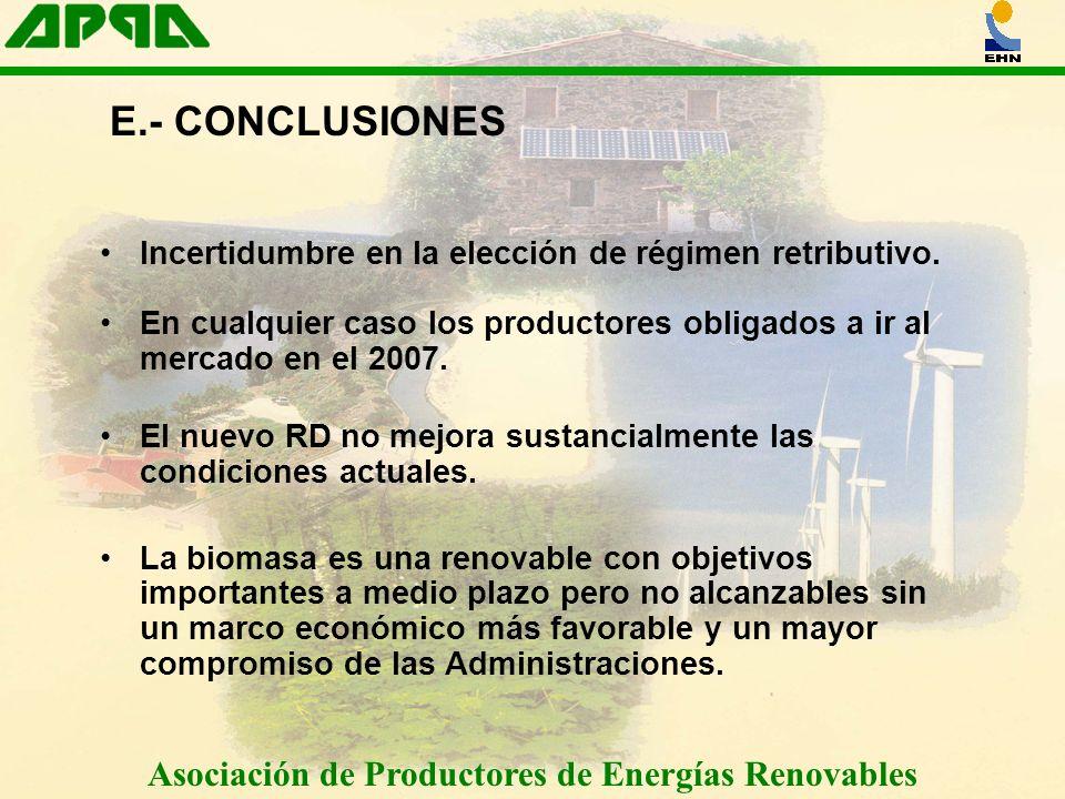 Asociación de Productores de Energías Renovables Incertidumbre en la elección de régimen retributivo. En cualquier caso los productores obligados a ir