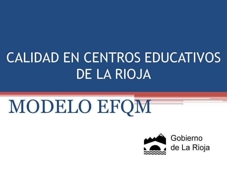 CALIDAD EN CENTROS EDUCATIVOS DE LA RIOJA MODELO EFQM