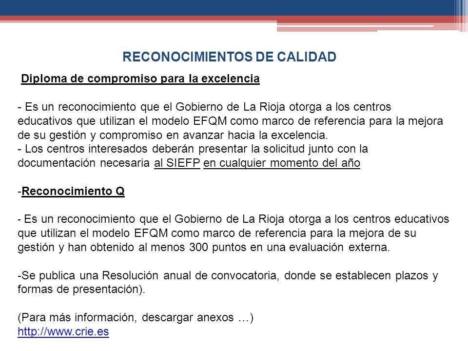 RECONOCIMIENTOS DE CALIDAD Diploma de compromiso para la excelencia - Es un reconocimiento que el Gobierno de La Rioja otorga a los centros educativos