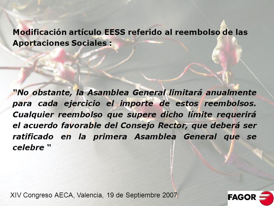 Modificación artículo EESS referido al reembolso de las Aportaciones Sociales : No obstante, la Asamblea General limitará anualmente para cada ejercic