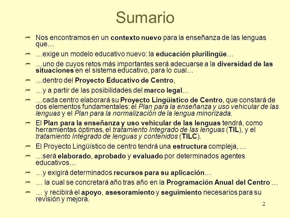 2 Sumario Nos encontramos en un contexto nuevo para la enseñanza de las lenguas que… …exige un modelo educativo nuevo: la educación plurilingüe… …uno