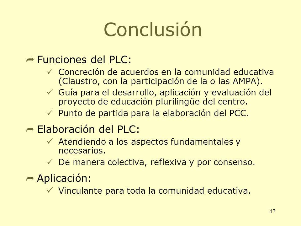 47 Conclusión Funciones del PLC: Concreción de acuerdos en la comunidad educativa (Claustro, con la participación de la o las AMPA). Guía para el desa