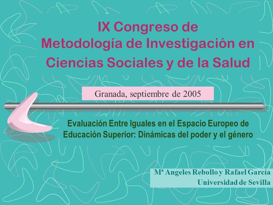 IX Congreso de Metodología de Investigación en Ciencias Sociales y de la Salud Evaluación Entre Iguales en el Espacio Europeo de Educación Superior: D