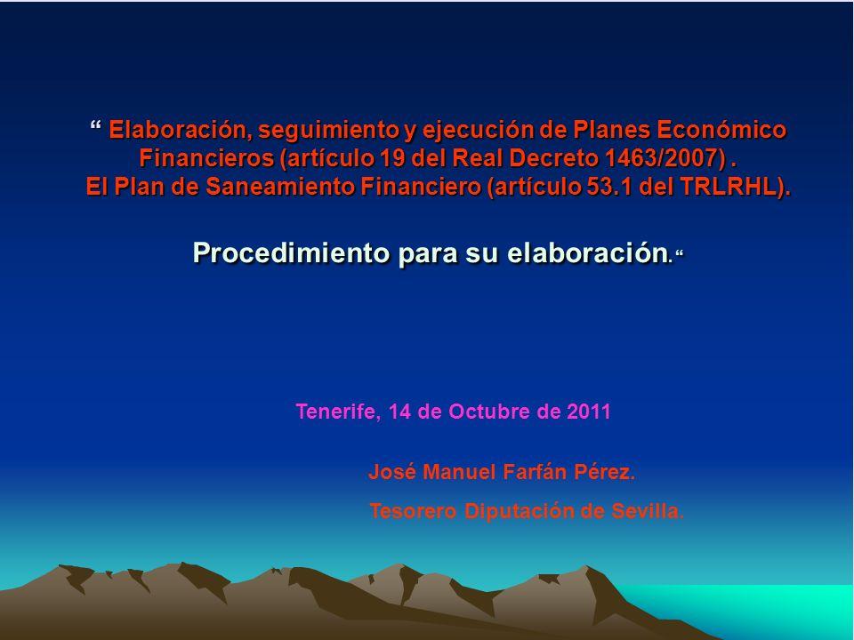 Elaboración, seguimiento y ejecución de Planes Económico Financieros (artículo 19 del Real Decreto 1463/2007). El Plan de Saneamiento Financiero (artí