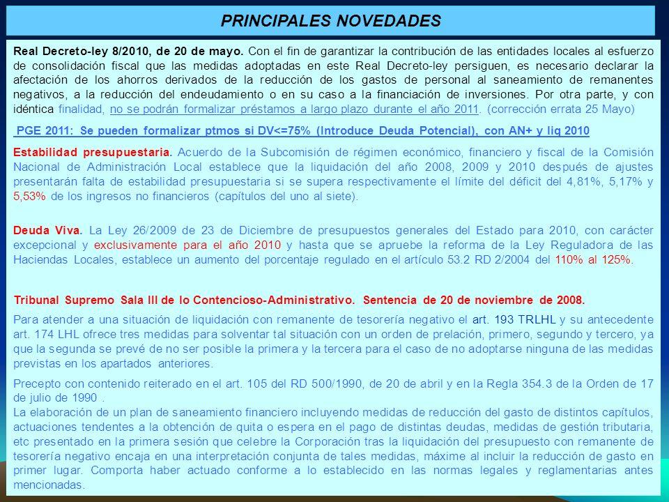 PRINCIPALES NOVEDADES Real Decreto-ley 8/2010, de 20 de mayo. Con el fin de garantizar la contribución de las entidades locales al esfuerzo de consoli