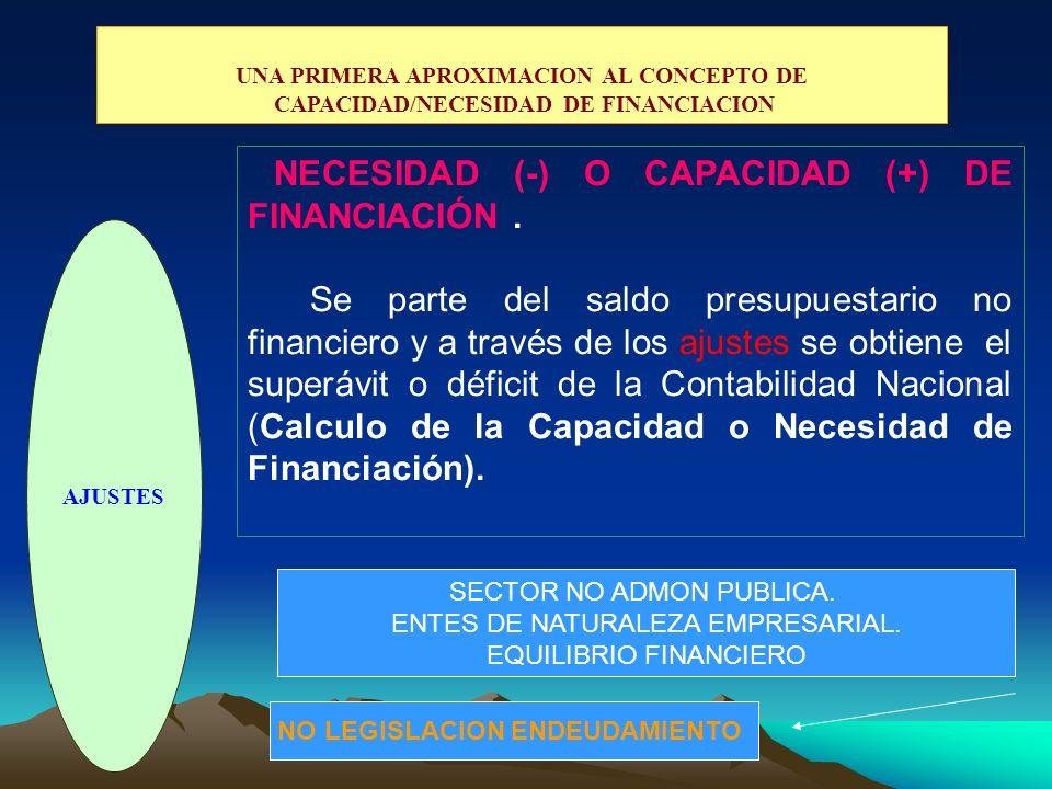 UNA PRIMERA APROXIMACION AL CONCEPTO DE CAPACIDAD/NECESIDAD DE FINANCIACION AJUSTES NECESIDAD (-) O CAPACIDAD (+) DE FINANCIACIÓN. Se parte del saldo