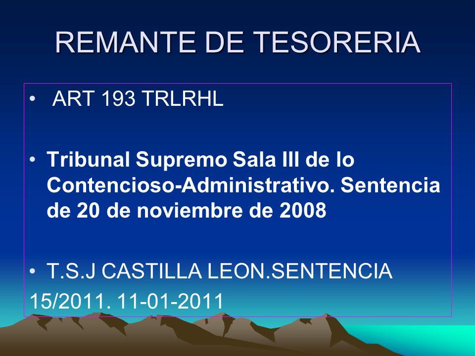 REMANTE DE TESORERIA ART 193 TRLRHL Tribunal Supremo Sala III de lo Contencioso-Administrativo. Sentencia de 20 de noviembre de 2008 T.S.J CASTILLA LE