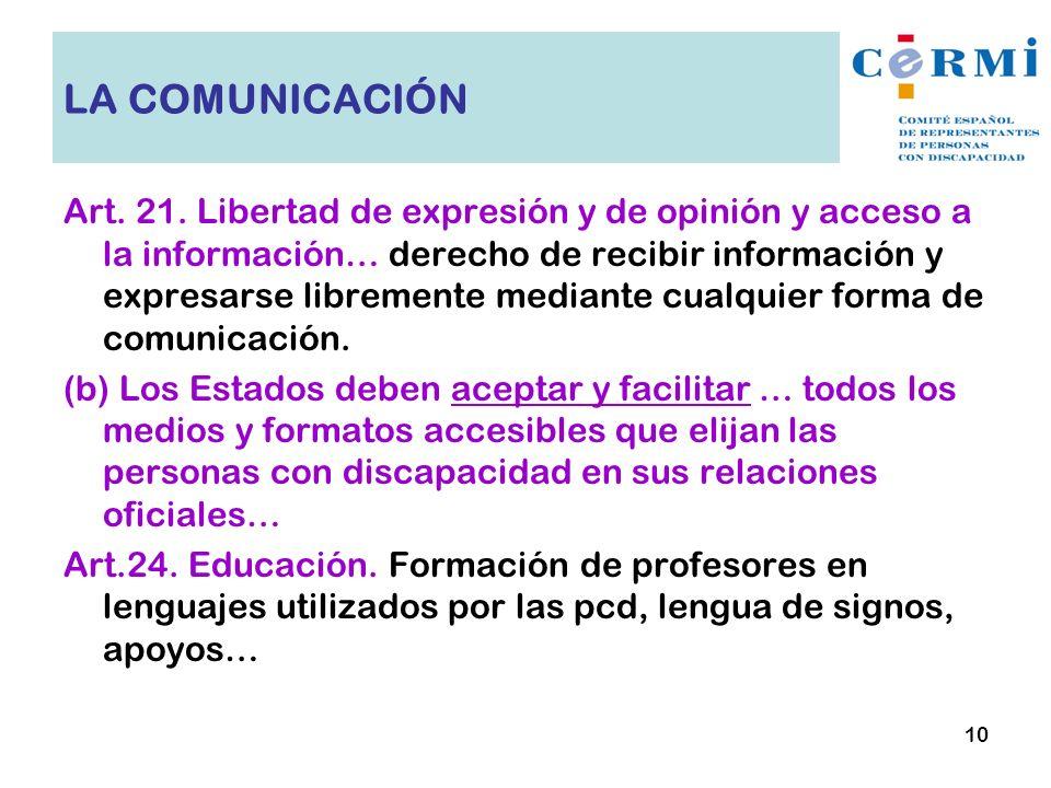 LA COMUNICACIÓN Art. 21. Libertad de expresión y de opinión y acceso a la información… derecho de recibir información y expresarse libremente mediante