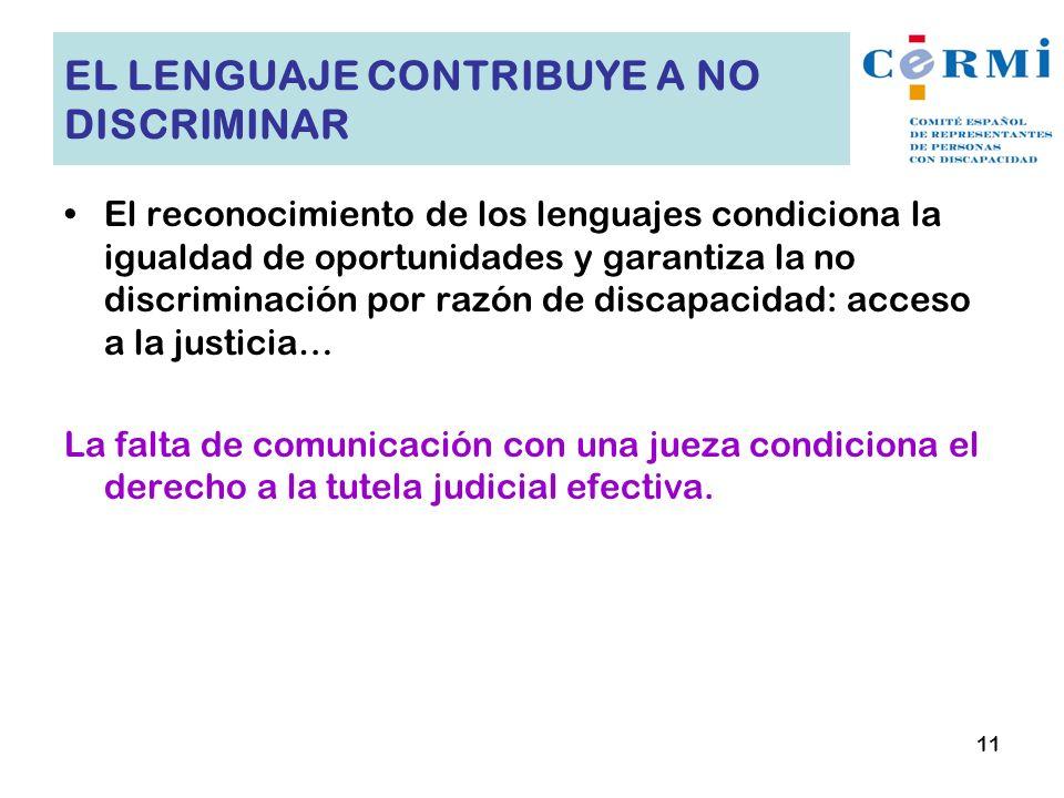 EL LENGUAJE CONTRIBUYE A NO DISCRIMINAR El reconocimiento de los lenguajes condiciona la igualdad de oportunidades y garantiza la no discriminación po