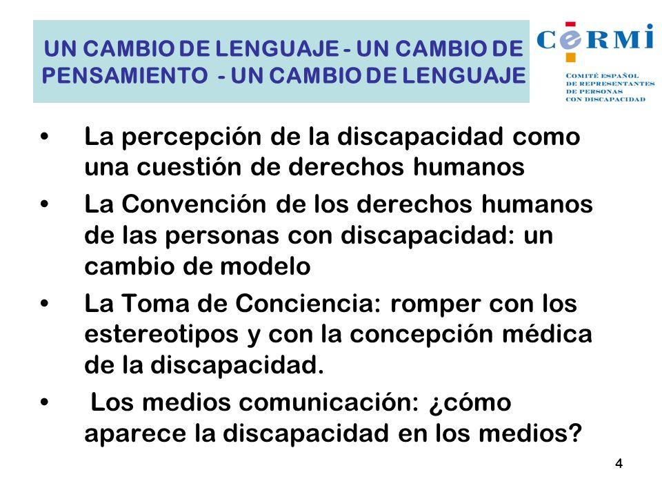 La percepción de la discapacidad como una cuestión de derechos humanos La Convención de los derechos humanos de las personas con discapacidad: un camb