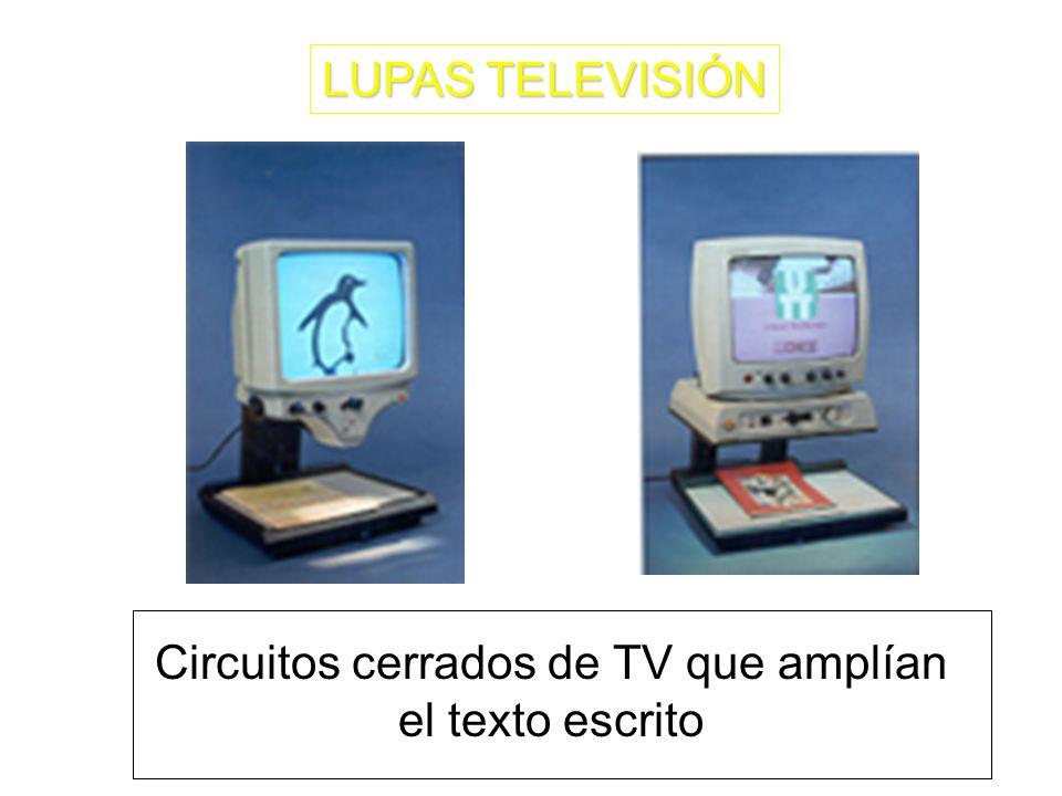 LUPAS TELEVISIÓN Circuitos cerrados de TV que amplían el texto escrito