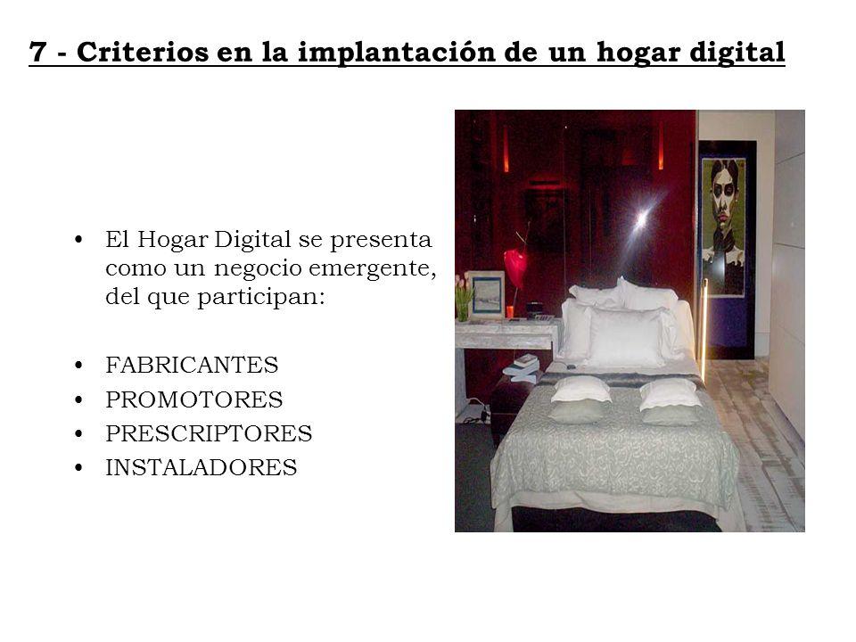 7 - Criterios en la implantación de un hogar digital El Hogar Digital se presenta como un negocio emergente, del que participan: FABRICANTES PROMOTORE