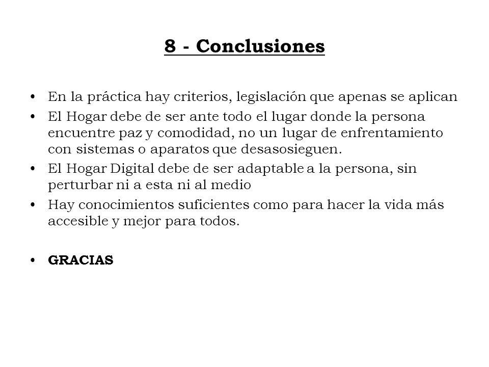 8 - Conclusiones En la práctica hay criterios, legislación que apenas se aplican El Hogar debe de ser ante todo el lugar donde la persona encuentre pa