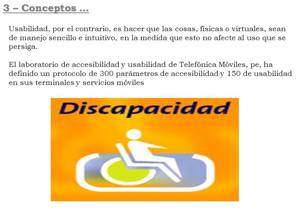 4 – Ayudas para la comunicación, la información y la señalización (ISO) para personas con discapacidad Para contribuir a evitar las barreras en las TIC como los analfabetos digitales, en España, tanto desde el punto de vista político como legislativo y empresarial, se tiene en cuenta el concepto DISEÑO PARA TODOS, si bien queda mucho por hacer.