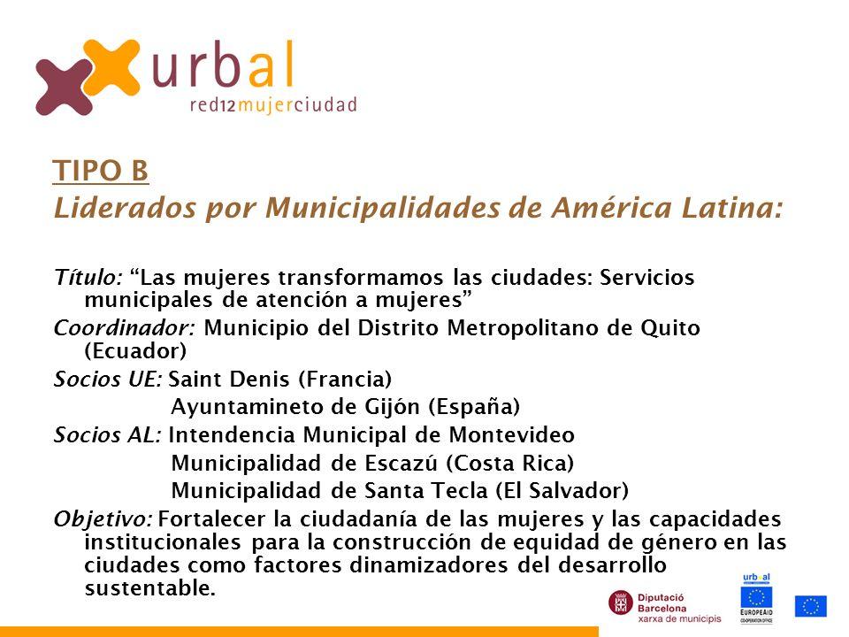 TIPO B Liderados por Municipalidades de América Latina: Título: Las mujeres transformamos las ciudades: Servicios municipales de atención a mujeres Co