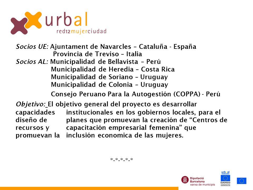 Socios UE: Ajuntament de Navarcles – Cataluña - España Provincia de Treviso – Italia Socios AL: Municipalidad de Bellavista – Perú Municipalidad de He