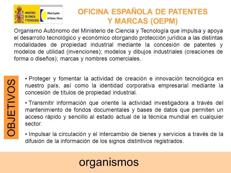 Organismo Autónomo del Ministerio de Ciencia y Tecnología que impulsa y apoya el desarrollo tecnológico y económico otorgando protección jurídica a la