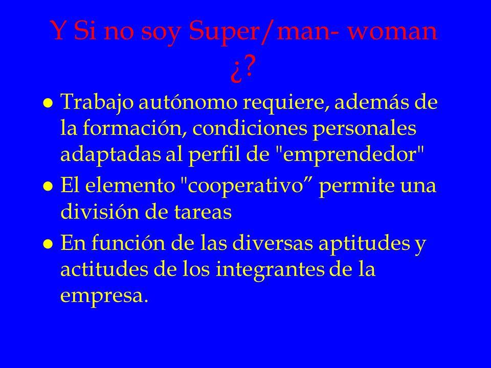 Y Si no soy Super/man- woman ¿? l Trabajo autónomo requiere, además de la formación, condiciones personales adaptadas al perfil de