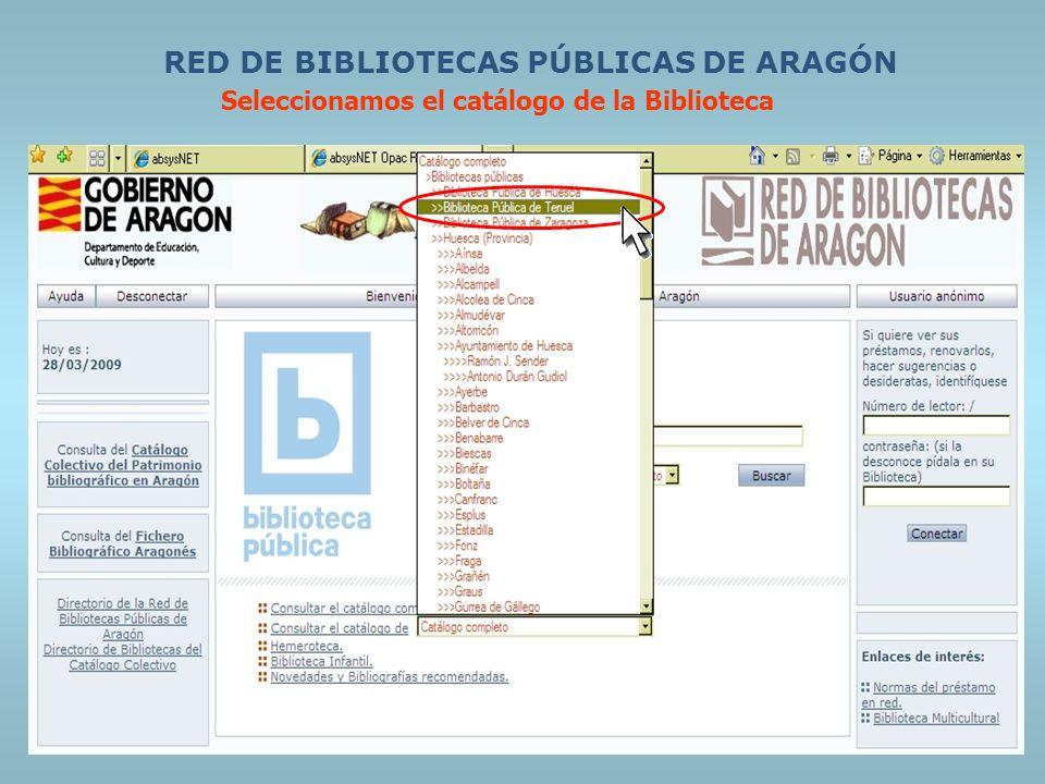 Seleccionamos el catálogo de la Biblioteca RED DE BIBLIOTECAS PÚBLICAS DE ARAGÓN