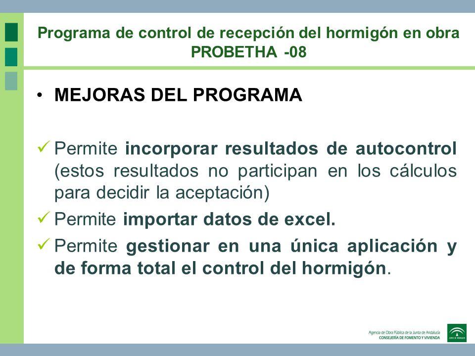 Programa de control de recepción del hormigón en obra PROBETHA -08 MEJORAS DEL PROGRAMA Permite incorporar resultados de autocontrol (estos resultados