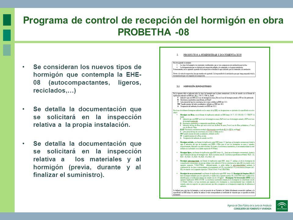 Programa de control de recepción del hormigón en obra PROBETHA -08 Se consideran los nuevos tipos de hormigón que contempla la EHE- 08 (autocompactant