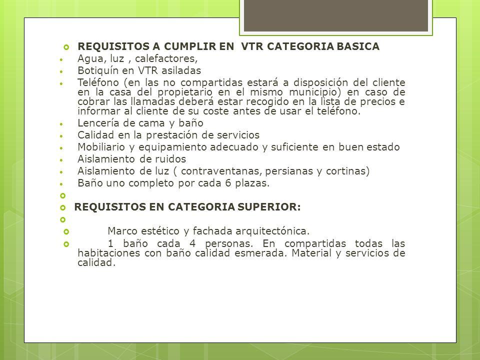 REQUISITOS A CUMPLIR EN VTR CATEGORIA BASICA Agua, luz, calefactores, Botiquín en VTR asiladas Teléfono (en las no compartidas estará a disposición de