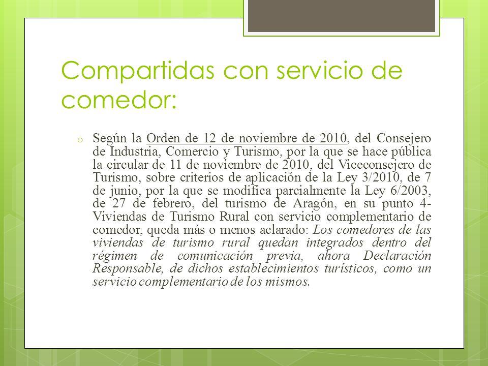 Compartidas con servicio de comedor: o Según la Orden de 12 de noviembre de 2010, del Consejero de Industria, Comercio y Turismo, por la que se hace p
