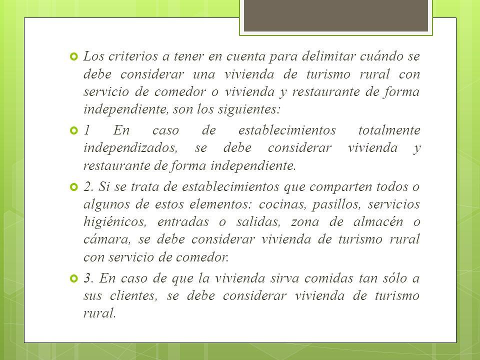 Los criterios a tener en cuenta para delimitar cuándo se debe considerar una vivienda de turismo rural con servicio de comedor o vivienda y restaurant