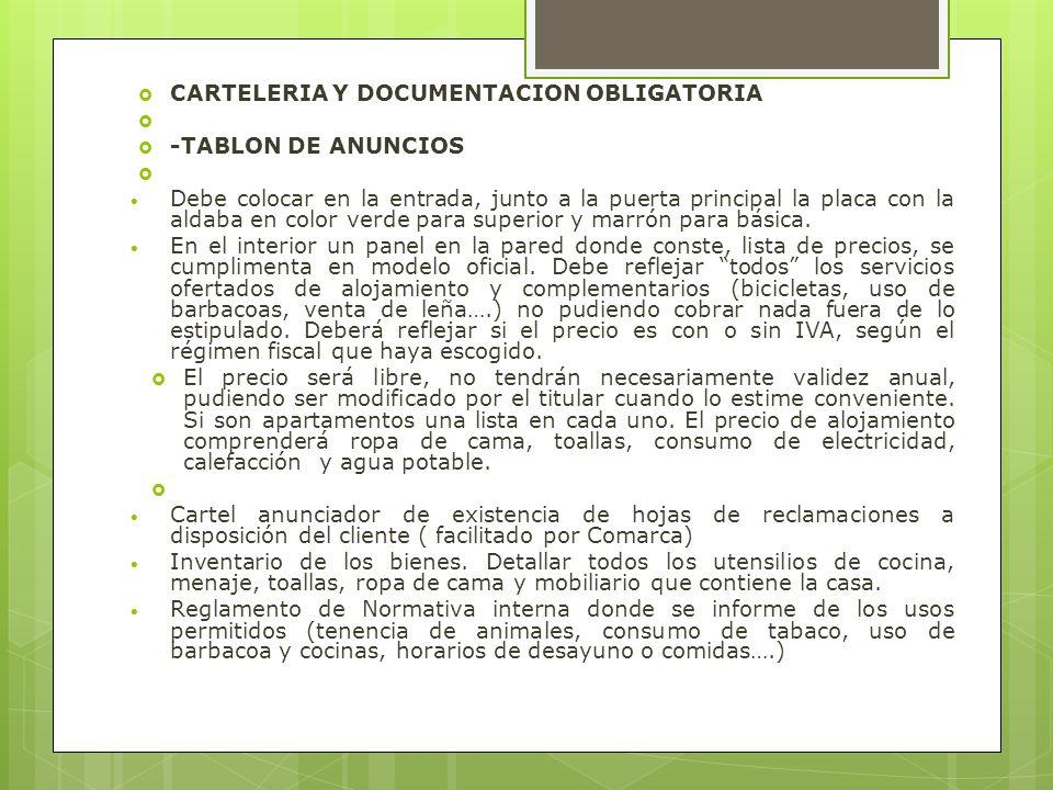 CARTELERIA Y DOCUMENTACION OBLIGATORIA -TABLON DE ANUNCIOS Debe colocar en la entrada, junto a la puerta principal la placa con la aldaba en color ver