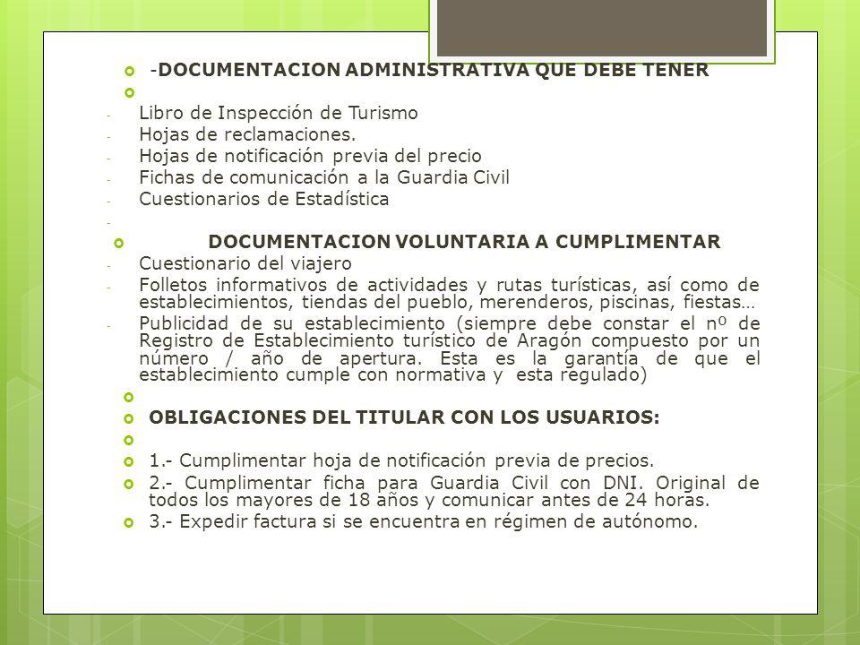 -DOCUMENTACION ADMINISTRATIVA QUE DEBE TENER - Libro de Inspección de Turismo - Hojas de reclamaciones. - Hojas de notificación previa del precio - Fi