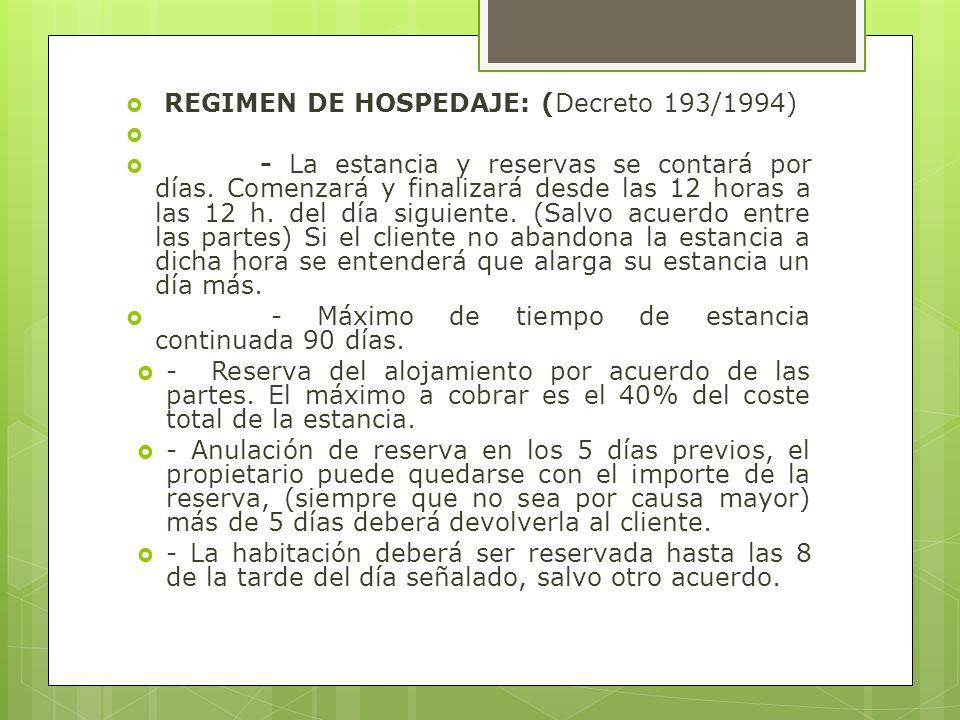 REGIMEN DE HOSPEDAJE: (Decreto 193/1994) - La estancia y reservas se contará por días. Comenzará y finalizará desde las 12 horas a las 12 h. del día s