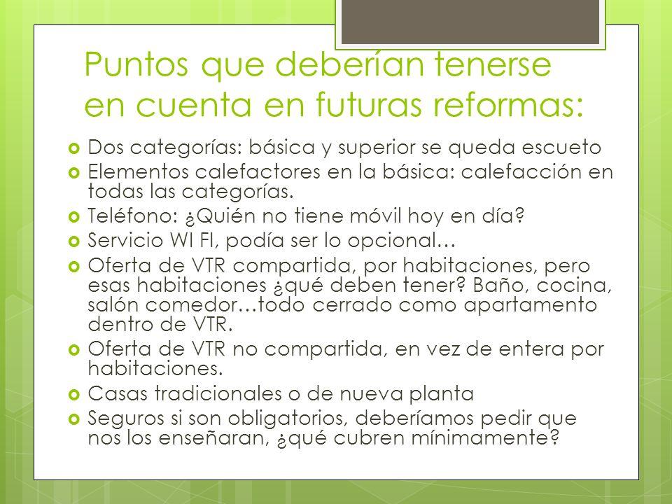 Puntos que deberían tenerse en cuenta en futuras reformas: Dos categorías: básica y superior se queda escueto Elementos calefactores en la básica: cal