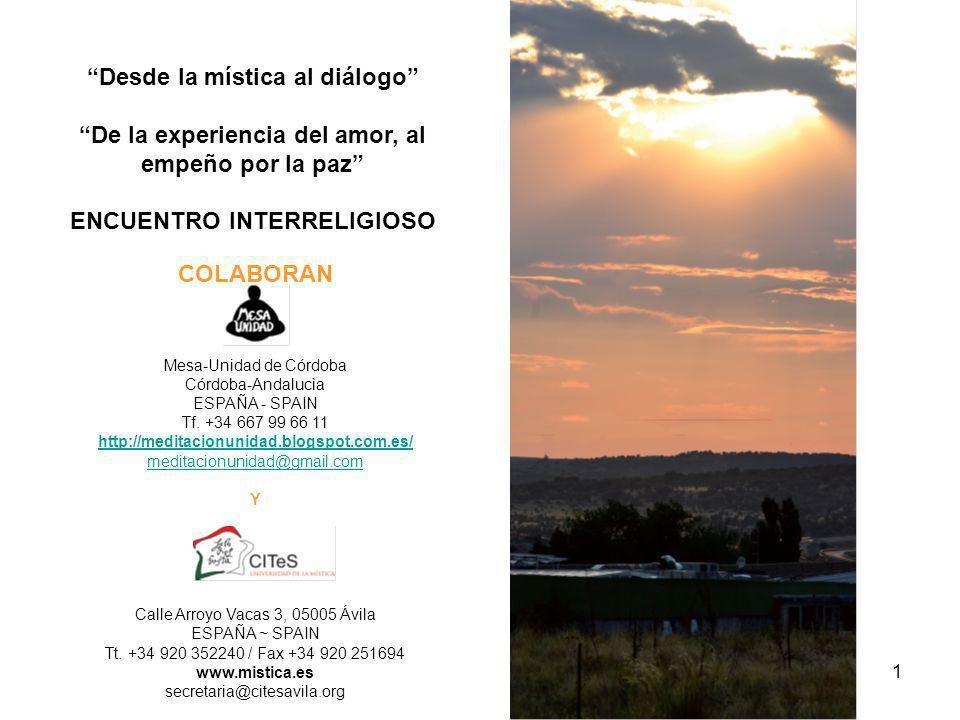 1 Desde la mística al diálogo De la experiencia del amor, al empeño por la paz ENCUENTRO INTERRELIGIOSO COLABORAN Mesa-Unidad de Córdoba Córdoba-Andal
