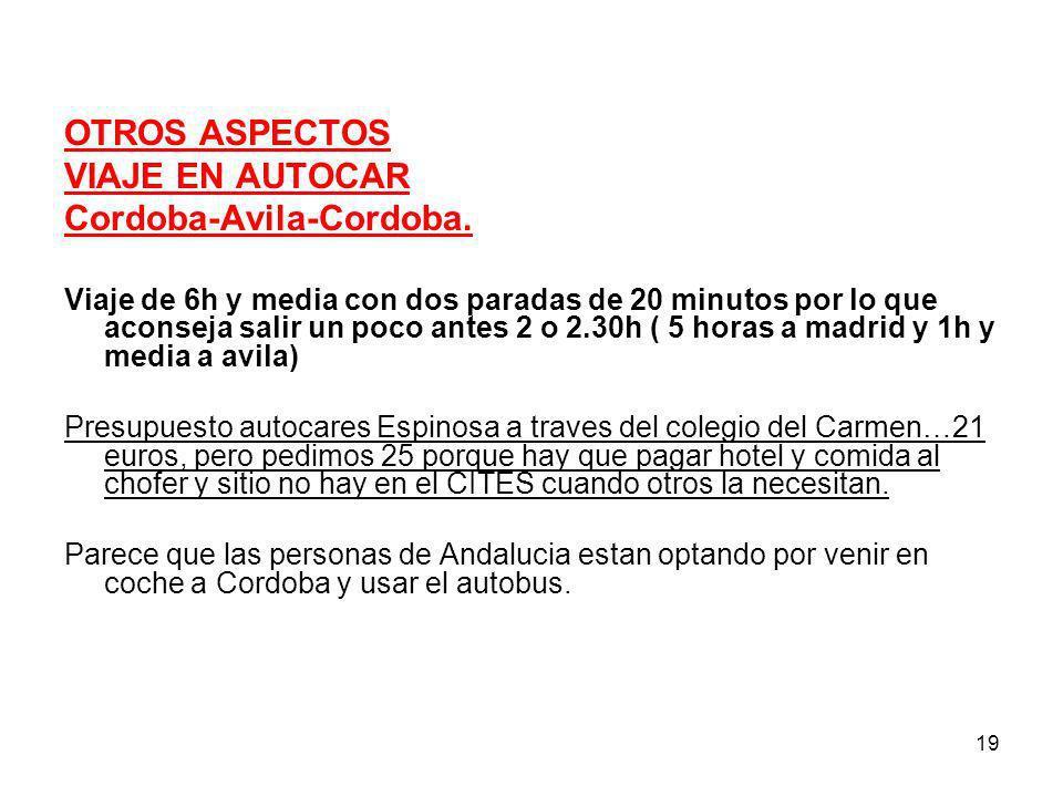 19 OTROS ASPECTOS VIAJE EN AUTOCAR Cordoba-Avila-Cordoba. Viaje de 6h y media con dos paradas de 20 minutos por lo que aconseja salir un poco antes 2