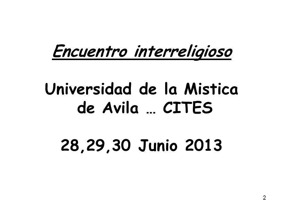 2 Encuentro interreligioso Universidad de la Mistica de Avila … CITES 28,29,30 Junio 2013