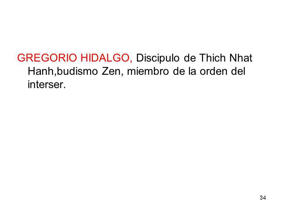 34 GREGORIO HIDALGO, Discipulo de Thich Nhat Hanh,budismo Zen, miembro de la orden del interser.